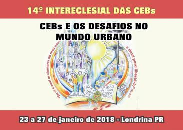 14º INTERECLESIAL DAS CEBs | 23 a 27 de Janeiro – Londrina PR