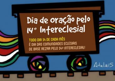 14 DE JULHO | Dia de Oração pelo 14º Intereclesial