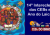 O 14º INTERECLESIAL DAS CEBs E O ANO DO LAICATO  Dimensão Política e Salvífica da Opção pelo Pobres. Waldir José Bohn Gass