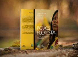 Povos da Floresta, um livro para encantar e mobilizar o Brasil. Por Osnilda Lima