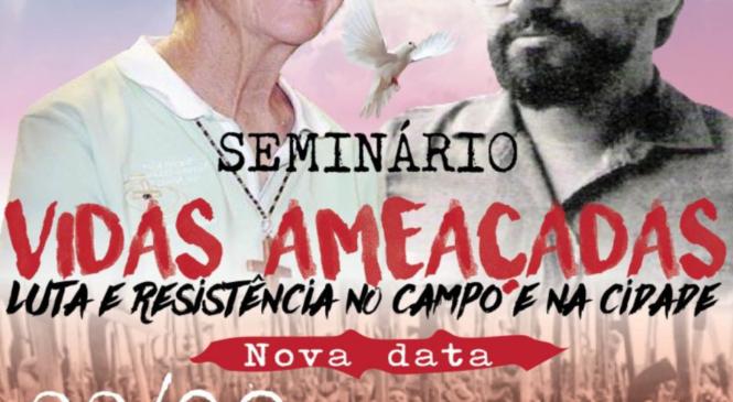 Seminário Vidas Ameaçadas: luta e resistência no campo e na cidade